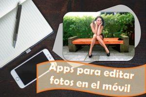 Apps para editar fotos en el móvil