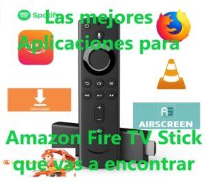 las mejores aplicaciones para tu amazon tvstick